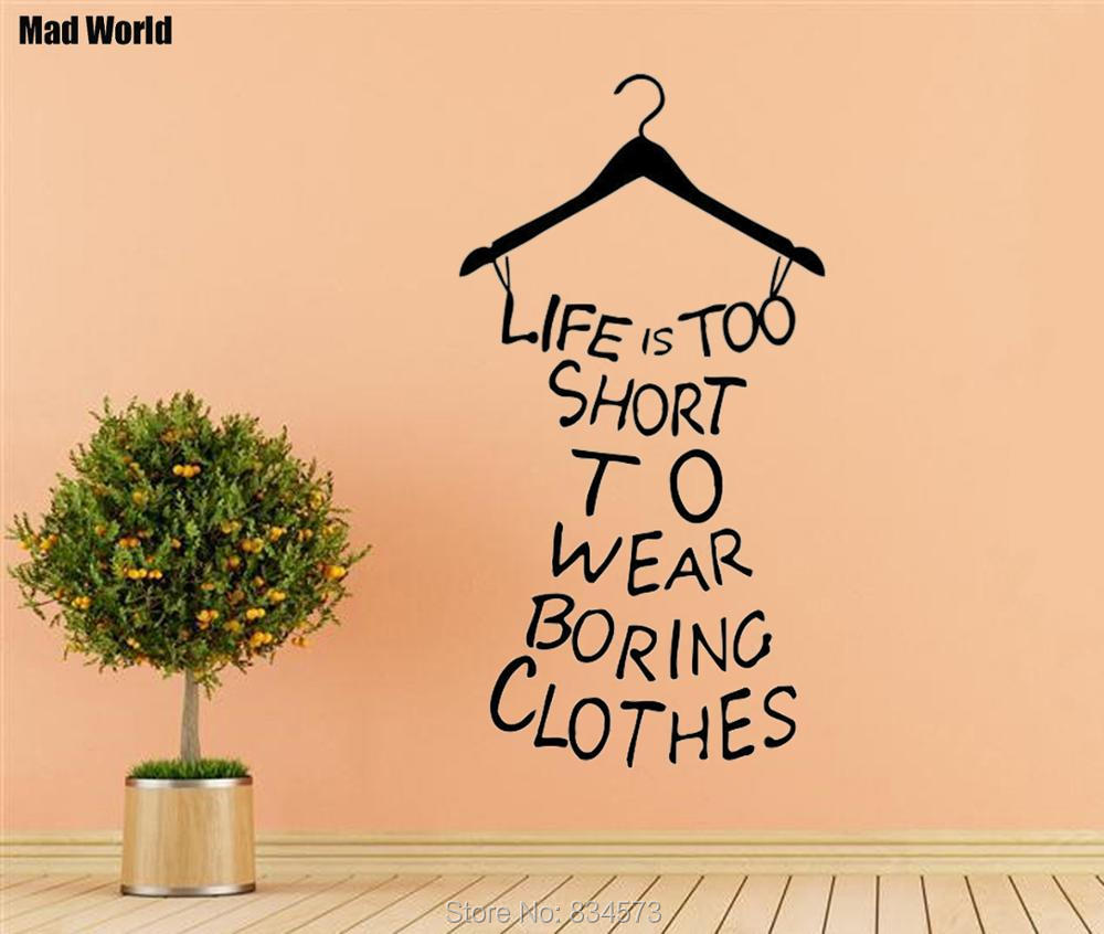 Mad World Life is Too Short Clothes Quote Wall Art Stickers Wall ...