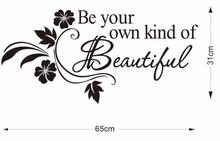 2017 hot Decals DIY Be Your Own Kind Beautiful Flower Wall Sticker Decor Decal baby room wallpaper for kids room free shipping