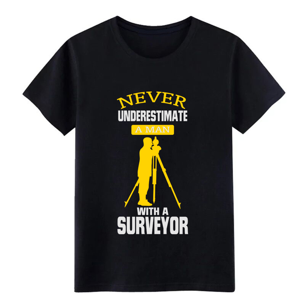 Men's NEVER UNDERESTIMATE A MAN WITH A SURVEYOR! T Shirt Character Short Sleeve Euro Size S-3xl Trend Graphic Comfortable Shirt
