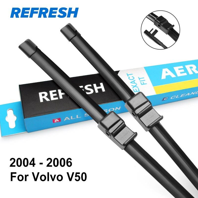 REFRESH Щетки стеклоочистителя для Volvo V50 Подгонка боковых штифтов / пуговиц Модель Год выпуска с 2004 по 2013 год - Цвет: 2004 - 2006