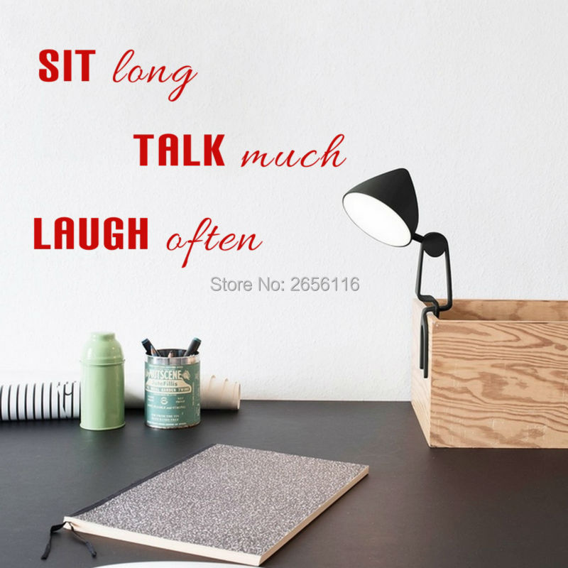 Sit Long Talk Much Laugh Often DIY Quotes Vinyl Art Wall Stickers for Room Decor Various colors are Available