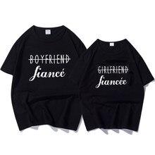 New Fashion Women T-Shirts Couple Matching T Shirt Letter Print Fiance  Anniversary Gift Soft T-shirt Cotton Funny Tshirt Female 27213eeb4ec8