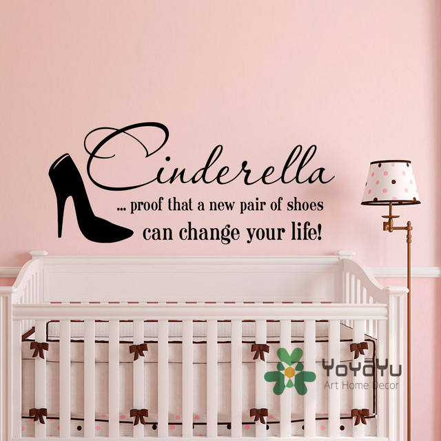 Elegant Wall Decal Quote Cinderella Proof That A New Pair Of Shoes Can Change Your  Life Vinyl Stickers Nursery Girls Bedroom Decor WA 16