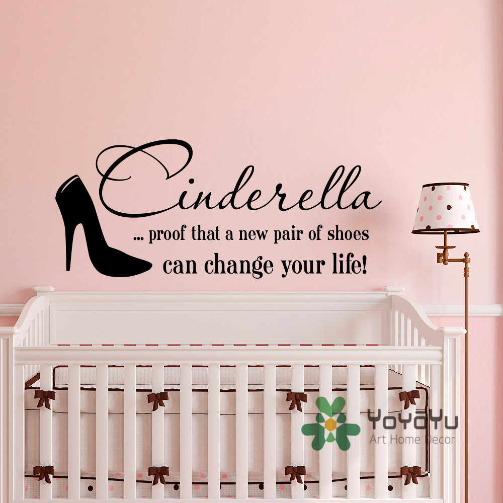 Wall Decal Quote Cinderella Proof That A New Pair Of Shoes Can Change Your  Life Vinyl Stickers Nursery Girls Bedroom Decor WA-16