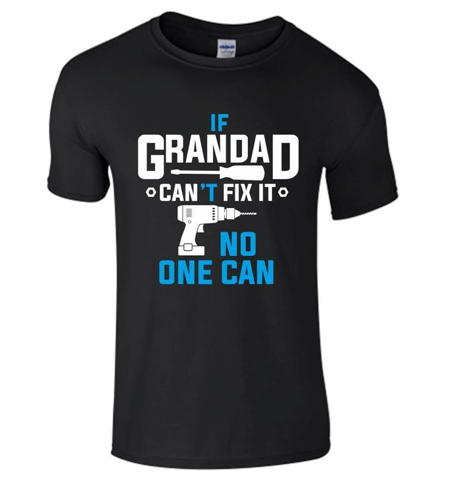 If Grandad Cant Fix It T Shirt Birthday Fathers Day T Shirt Gift S To 3XL T-Shits Printing Short Sleeve Casual O-Neck Cotton