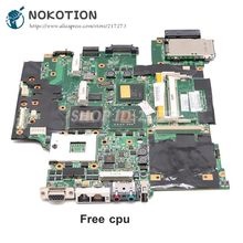 NOKOTION Voor Lenovo thinkpad T61 T61P laptop moederbord 42W7653 44C3931 42W7877 15.4 965PM DDR2 FX570M graphics gratis cpu