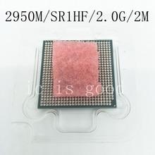 2950M Dual-Core SR1HF Socket G3 2MB CPU SR1HF Laptop Processor