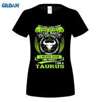 GILDAN Taurus Zodiac Signs Funny Quote Never Perfect Women S T Shirt Top Quality Casual Women