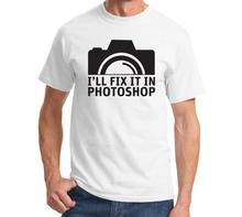 I'll fix it in Photoshop t-shirt
