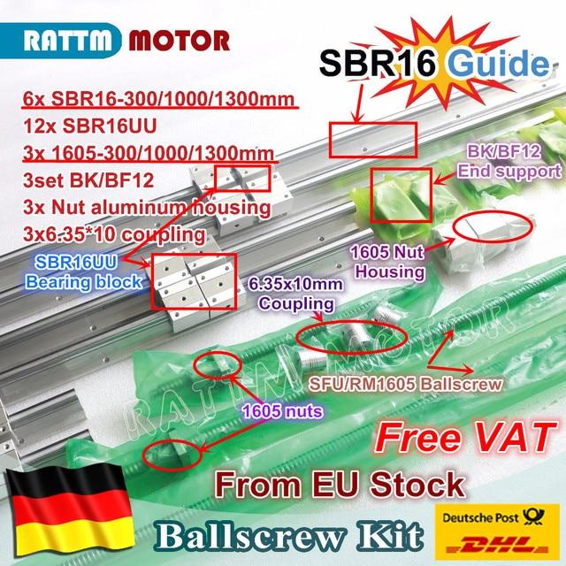 EU free VAT 6PCS linear rail SBR16 L 300/1000/1300mm & 3set Ballscrew SFU RM1605 300/1000/1300mm + Nut & 3set BK/B12 & Coupling
