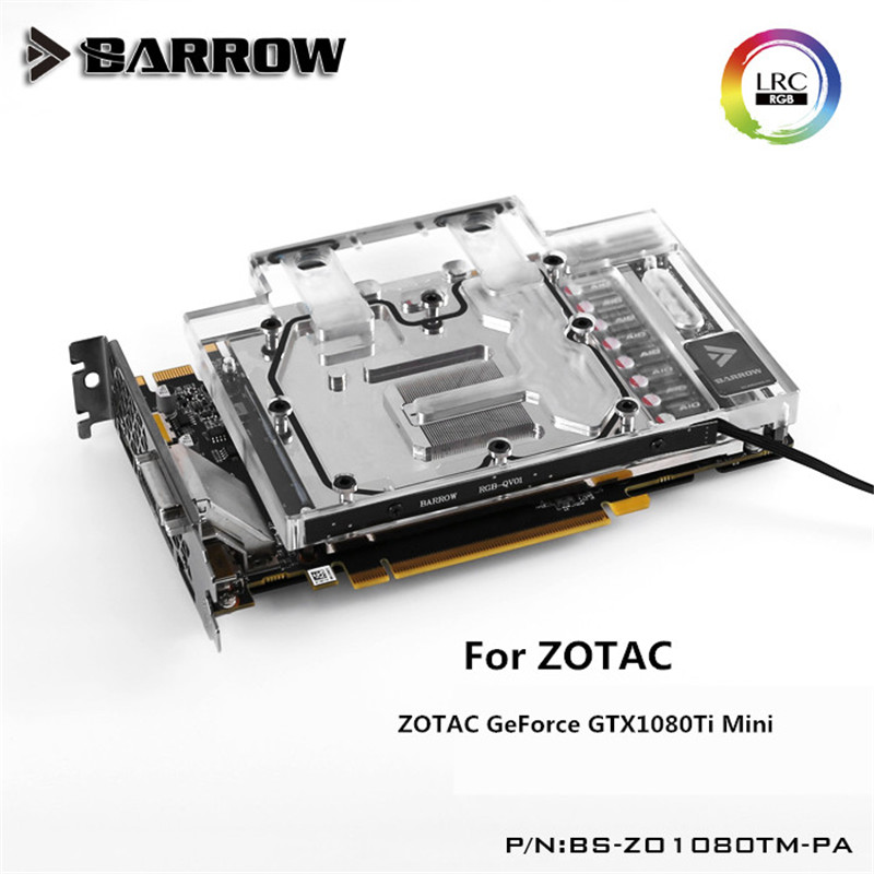 BS-ZO1080TM-PA Barrow GPU Water Block for ZOTAC GeForce GTX1080Ti Mini computer case Water Cooling with controller цена