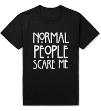 Normal People Scare Me Men/Women T shirt Harajuku Brand New Cotton Casual Hip Hop Cottom Funny T-shirt Tees Camisetas AMD018