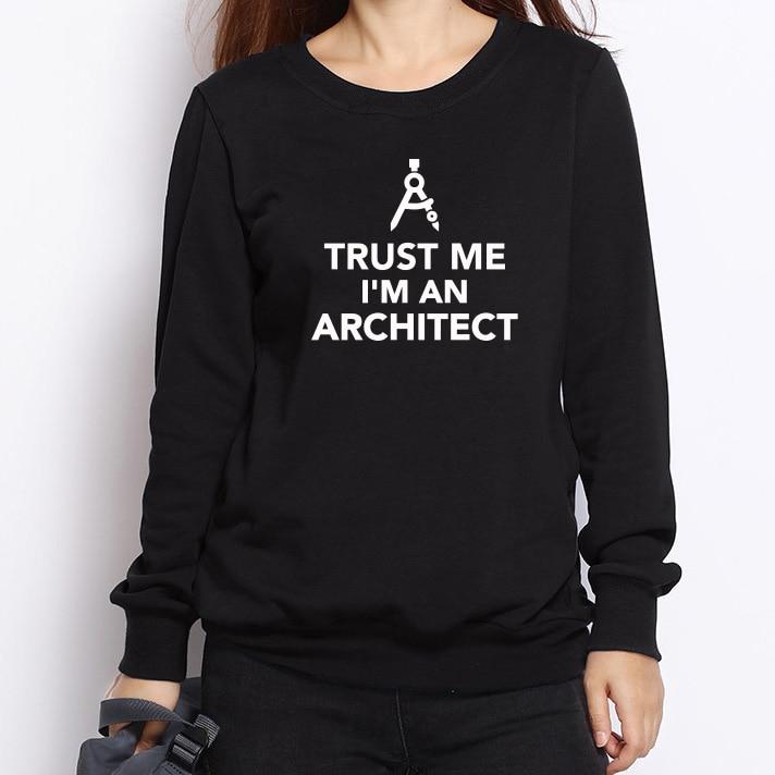 Trust Me I'm An Architect Sweatshirt
