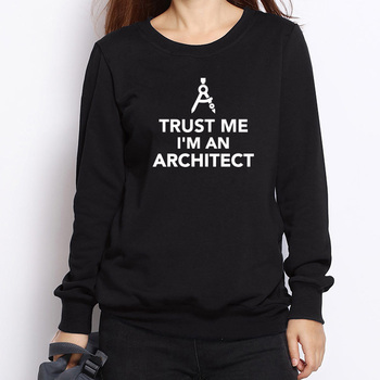 black sweatshirt with Trust Me I'm an Architect design