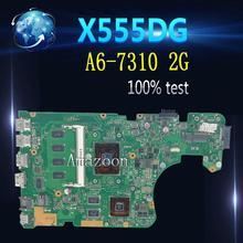 Amazoon для ASUS X555DG X555YI X555Y x555d материнская плата для ноутбука процессор A6-7310 2 г графика 4 г памяти 100% тест нормально