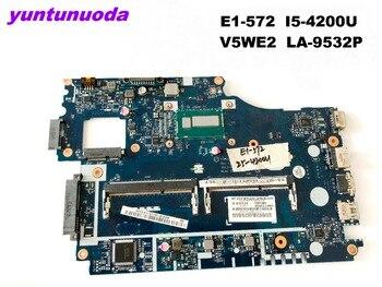 Original for ACER  E1-572  E1-572G laptop motherboard E1-572  I5-4200U  V5WE2  LA-9532P tested good free shipping