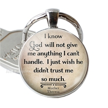 I Know God Will Not Give Me Anything Cant Handle Mother Theresa Quote Glass Key Chain Ring Religion Jewelry Christian Gift