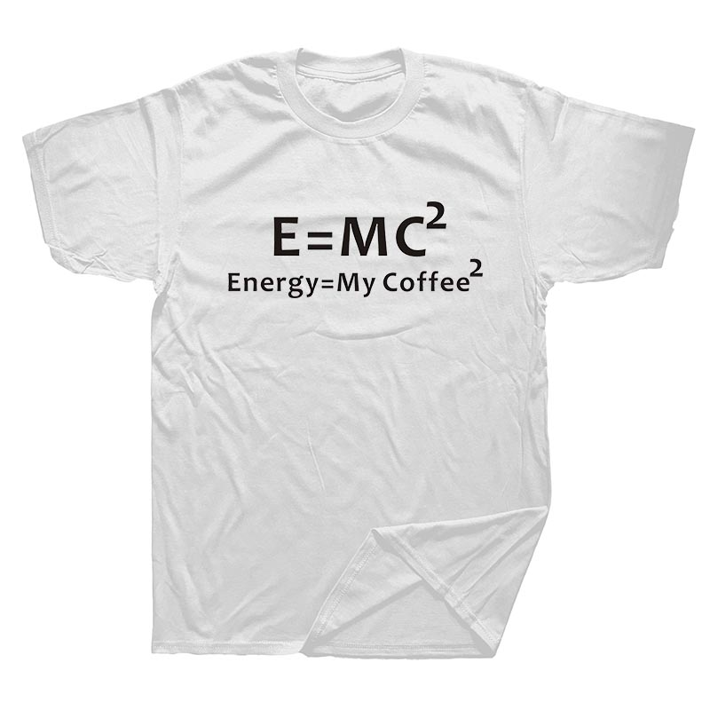Summer Men T Shirt Math Equations Energy Equal My Coffee Funny Brand Clothing Be Rational Get Real Nerdy Geek Pi Nerd T-shirt
