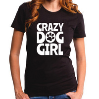 Ladies Crazy Dog Girl T Shirt Cute Animal Puppy Doggie Lover Tshirt Funny Harajuku Pet Slogan