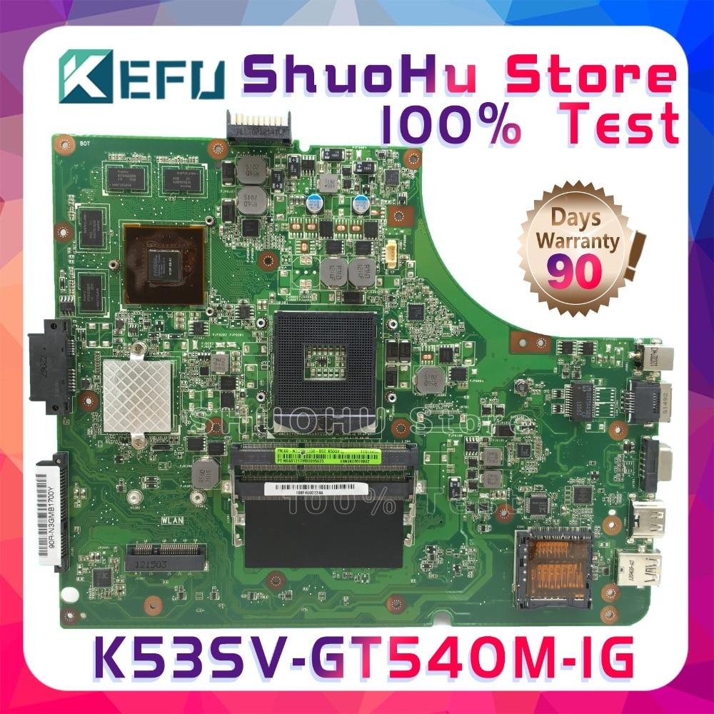 KEFU K53S para ASUS K53SC A53S A53SJ X53S P53SJ K53SV K53SM GT540 1g RAM placa madre del ordenador portátil probado 100% trabajo mainboard original