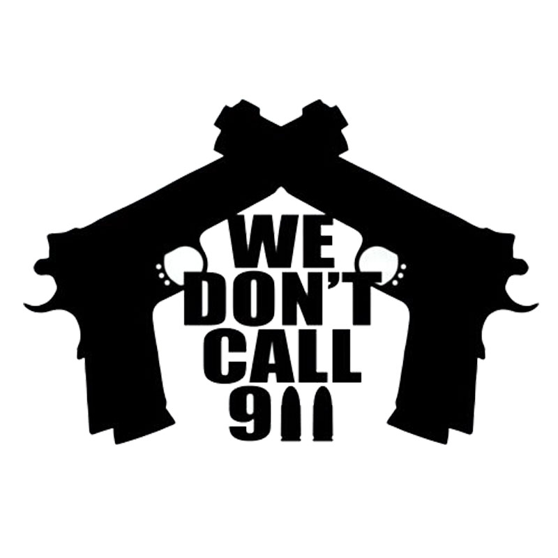 15cm*10cm Personalized Dont Call We 911 Gun Funny Car Stickers C5-1318