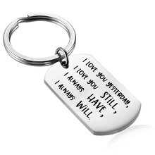 Valentines Day Gift I Love You Yesterday,I Love You Still,I Always Have,I Always Will Funny Keychain for Boyfriend Girlfriend(China)
