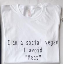 """I Am A Social Vegan, I Avoid Meet"" girlie / women's t-shirt"