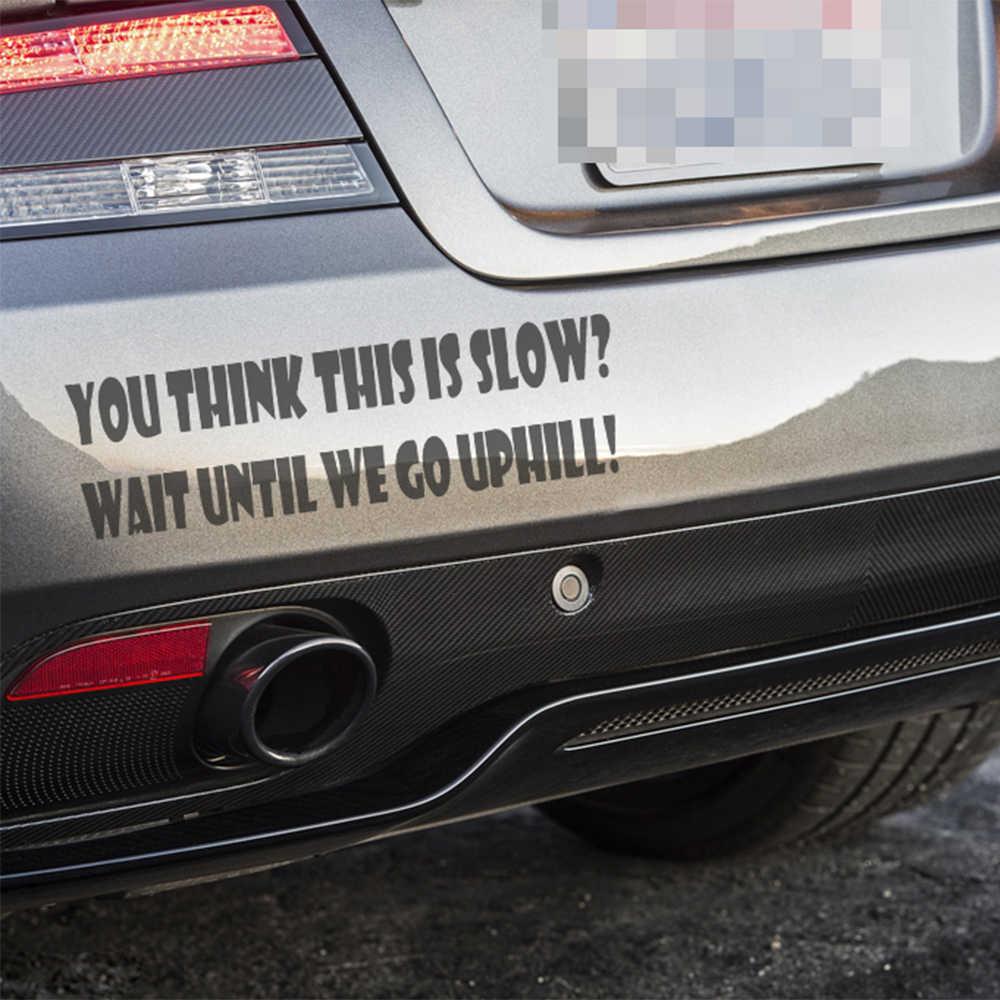 Забавно, что вы думаете, что это медленно ждать, пока мы не поднимаемся вверх по холму Автомобиль Ван виниловый стикер на окно наклейка
