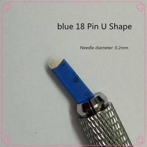 Image 2 - 50 sztuk niebieski 14 16 18 Pin U kształt igły do tatuażu permanentny makijaż igły do brwi ostrze do 3D Microblading ręcznie wykonany tatuaż pióro