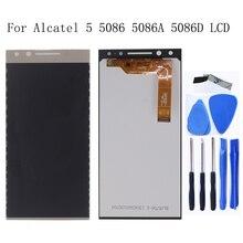 شاشة ألكاتيل أصلية 5.7 بوصة 5 5086 5086A 5086D 5086Y LCD تعمل باللمس محول رقمي أجزاء إصلاح الهاتف المحمول استبدال + أدوات