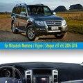 Автомобиль dashmats автомобиль для укладки приборной панели крышки для Mitsubishi Shogun Montero Pajero v97 v93 2006 2007 2012 2013 2014 2015 2016 2017