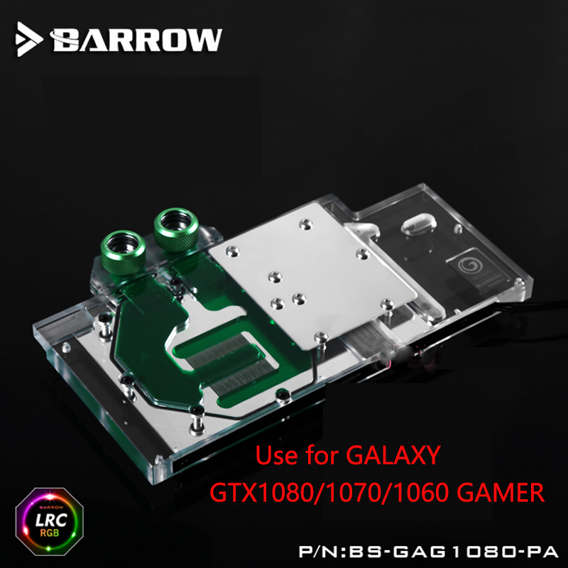 BARROW Full Cover Graphics Card Block use for GALAXY GTX1080/1070/1060 GAMER Radiator Block LRC RGB BS-GAG1080-PA computador cooling fan replacement for msi twin frozr ii r7770 hd 7770 n460 n560 gtx graphics video card fans pld08010s12hh