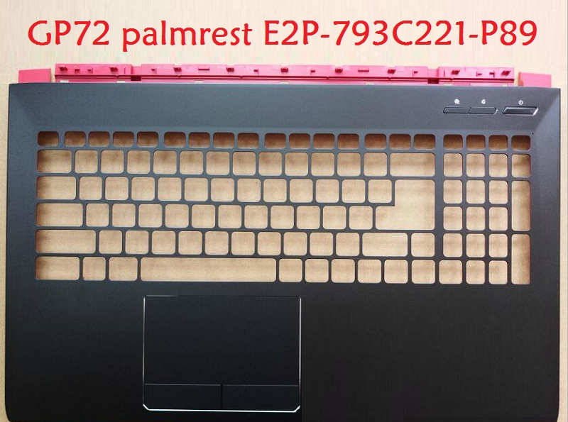 Laptop Palmrest for MSI GP72 GL72 2QD 307793A211P89 E2P-793A211-P89 307793C221P89 E2P-793C221-P89 307791C417Y31 E2P-7910416-Y31 laptop palmrest for msi gt73 gt73vr black 3077a1a211y311 3077a1a221y311 e2p 7a114xx y31 3077a1c211y31 e2p 7a105xx y31 upper case
