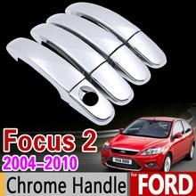 Para Ford Focus 2 2004-2010 Chrome Cubierta de la Manija de Ajuste Set MK2 MK2.5 2005 2006 2007 2008 2009 Accesorios Del Coche Pegatinas Coche Que Labra