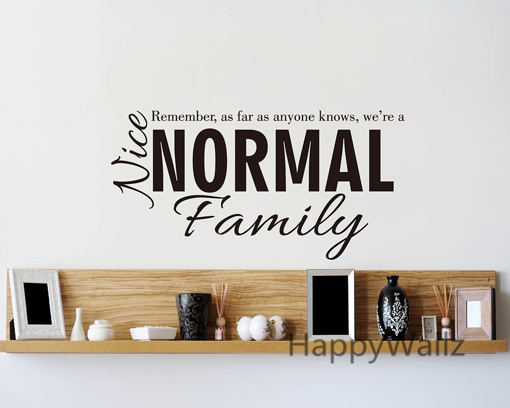 Online Shop We Are A Nice Normal Family Home Quotes Wall Sticker DIY ...