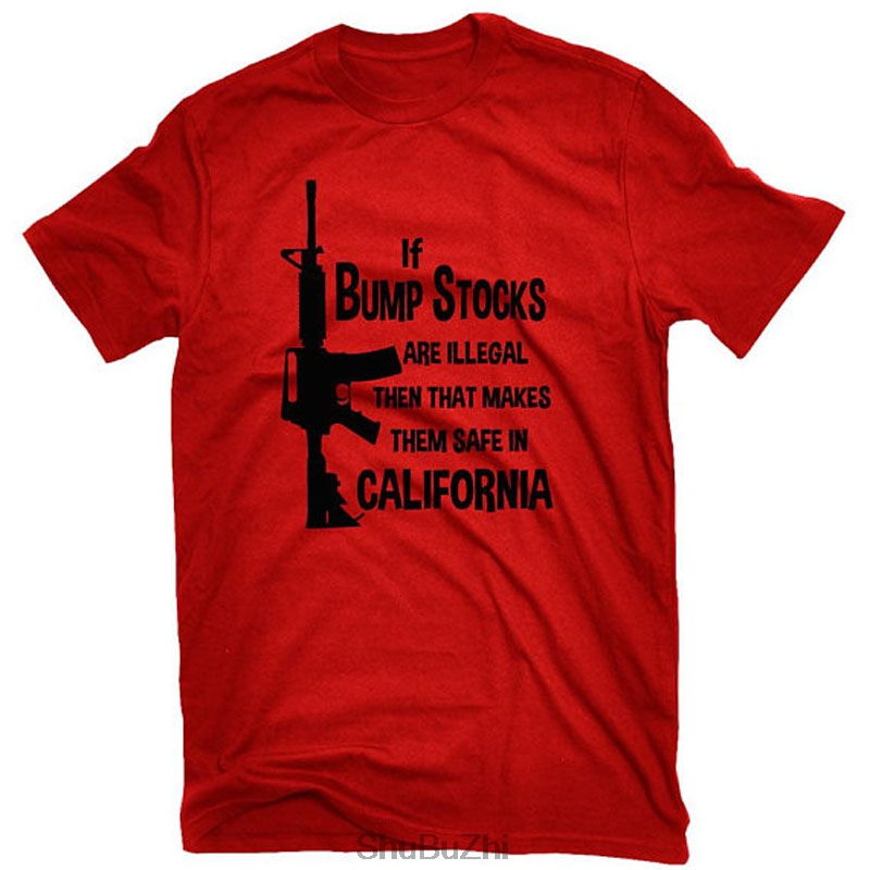 If Bump Stocks Are Illegal Then That Makes Them Safe In California Funny Pro Gun AR-15 T ...