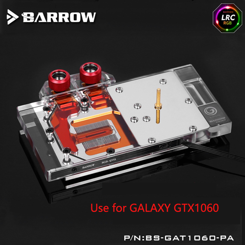 BARROW Full Cover Graphics Card Block use for GALAXY GTX1060 Radiator Block LRC RGB BS-GAT1060-PA computador cooling fan replacement for msi twin frozr ii r7770 hd 7770 n460 n560 gtx graphics video card fans pld08010s12hh