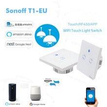 Настенный сенсорный выключатель Sonoff T1 EU, 1 Gang 2 Gang Touch/Wifi/433 RF/APP, Умный домашний выключатель, работает с Alexa