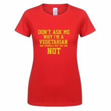 """Don't Ask Me Why I'm a Vegetarian…"" women's shirt"