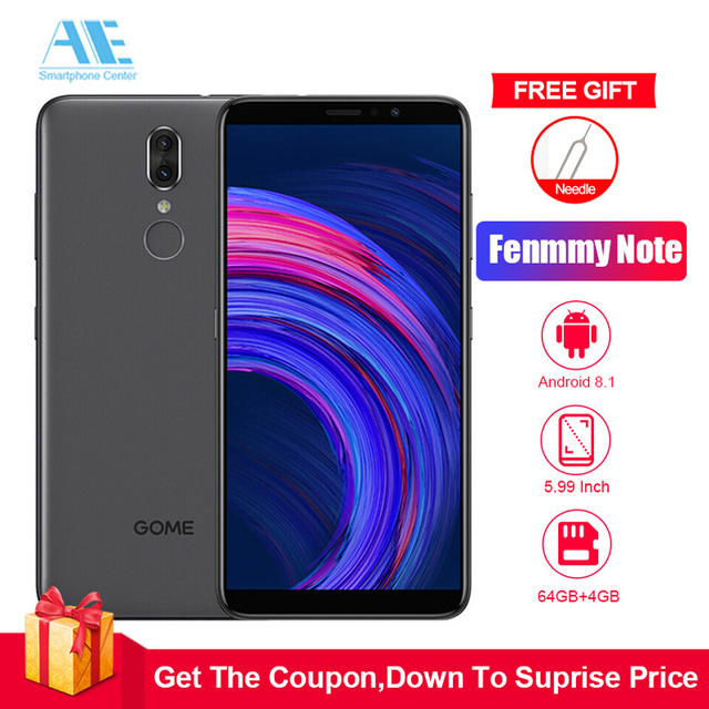 GOME Fenmmy Note 5.99 inch Android 8.1 MTK6763T Octa-core mobile phone 4GB RAM 64GB ROM13.0MP+5.0MP Dual Rear 3500mAh Smartphone