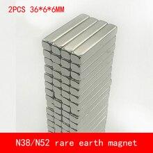 2PCS/lot 36*6*6mm neodymium magnet NdFed magnets N38 N52