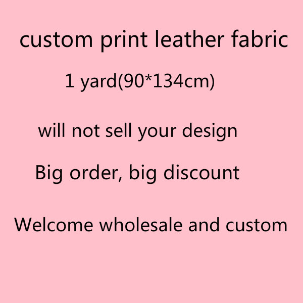 Free shipping 1 yard 90*134cm custom print vinyl leather fabricFree shipping 1 yard 90*134cm custom print vinyl leather fabric