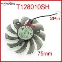 משלוח חינם T128010SH DC12V 0.25A 75mm 2Pin עבור Gigabyte GV-N460OC-1GI GV-R585OC-1GD כרטיס מסך קירור מאוורר