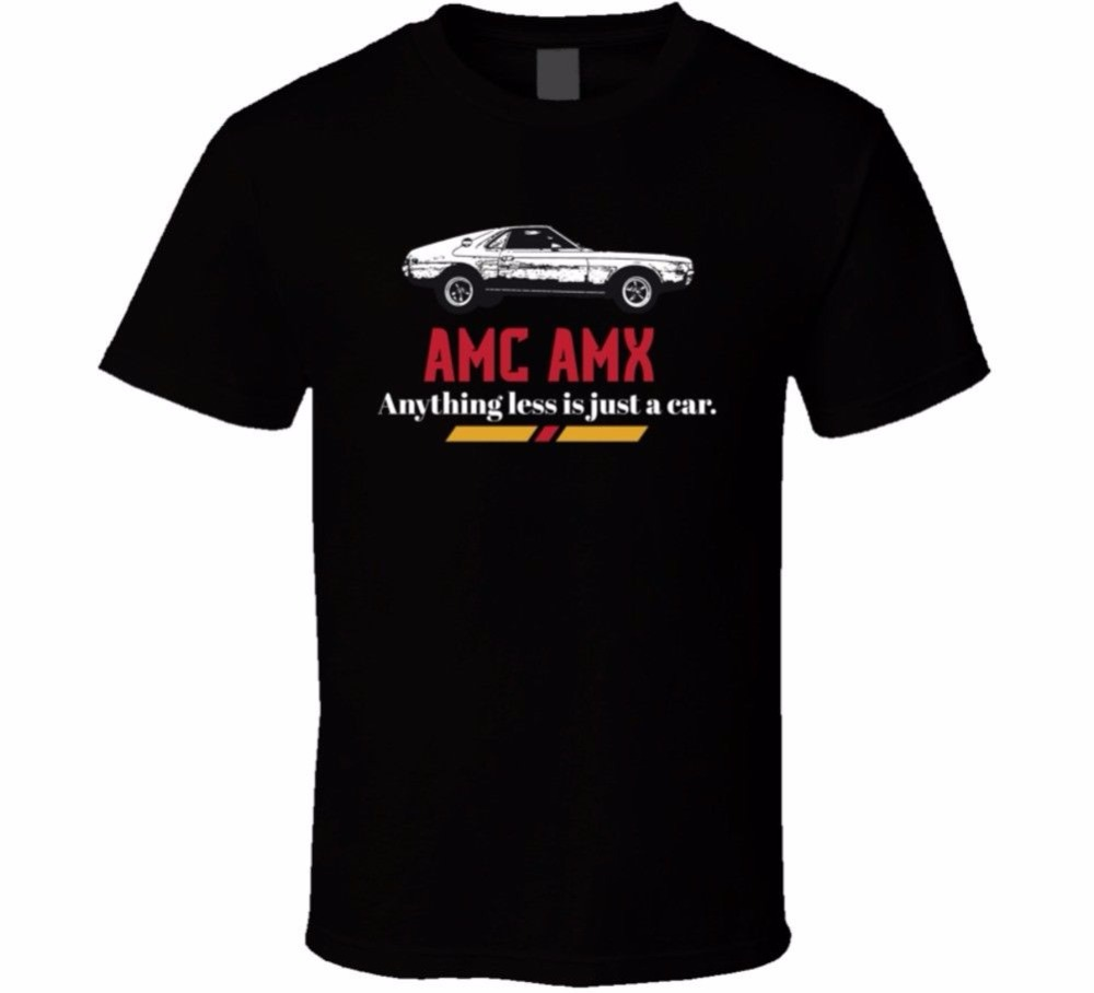 T Shirt Printing Business O-Neck Short 1969 Amc Amx 6 4L V8 7030 Anything Less Is Just A Car Fan T-Shirt Graphic Mens T Shirts ...