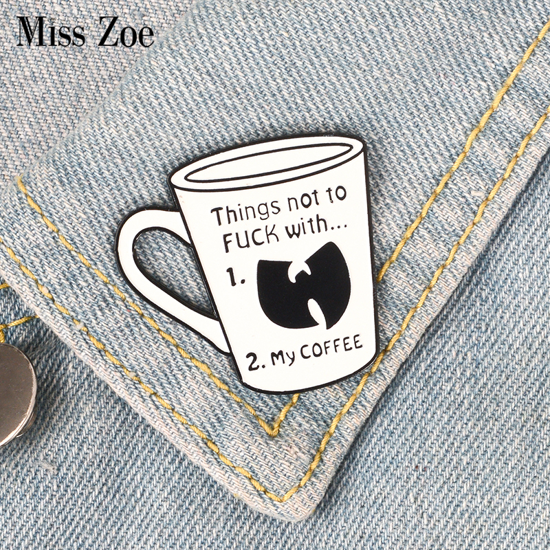 Coffee cup enamel pin Things not to F with my coffee brooch Bag Clothes Lapel Pin Button Badge Cartoon Jewelry Gift for friends image
