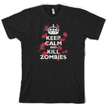 Keep Calm and Kill Zombies - Mens T-Shirt Walkers Undead 10 Colours Print T Shirt Short Sleeve Hot Tops Tshirt Homme