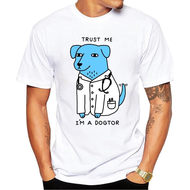 2019 Newest design Trust Me I'm A Dogtor   T     Shirt   Dog Doctor Pop Funny Brand   T  -  shirt   Punk Hip Hop Rock Unisex Tee