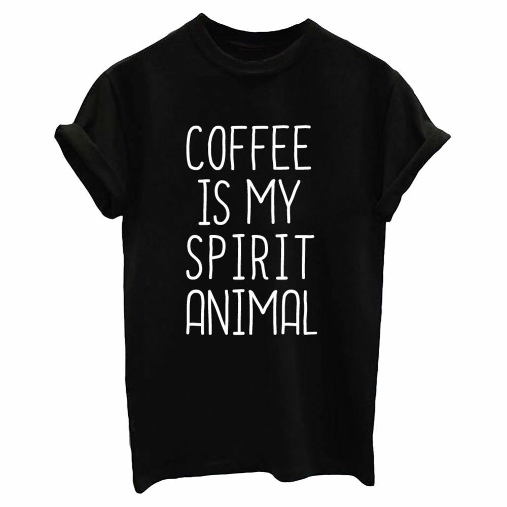 coffee is my spirit animal Print Women tshirt Cotton Casual Funny   t     shirts   For Lady Top Tee Hipster Drop Ship Tumblr SB-23