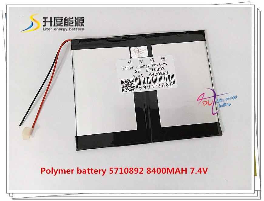 7.4V 8400mAH 5710892  ( Polymer Lithium Ion Battery ) Li-ion Battery For Tablet Pc Mp4 Cell Phone Speaker
