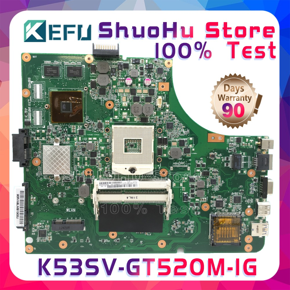 KEFU For ASUS A53S K53SV K53S K53SJ X53S P53SJ K53SC K53SM GT520 1G RAM laptop motherboard tested 100% work original mainboard original for asus x53s a53s k53sj k53sc p53s k53sm k53sv laptop motherboard 2 1 2 3 3 0 3 1 ddr3 mainboard fully tested